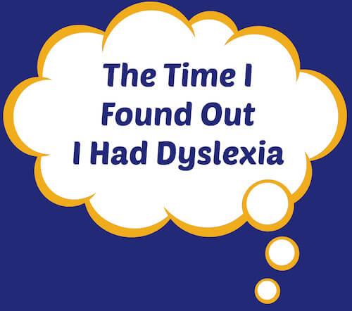 I Found Out I Had Dyslexia