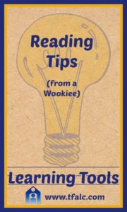 Learning Tools - Reading Tips (from a wookie)