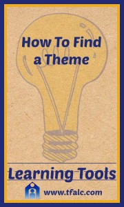 Learning Tools: How to Find Theme in a story